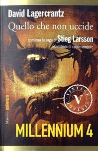 David Lagercrantz - Millenium - Volume 4, Quello che non uccide.