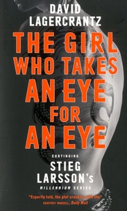 David Lagercrantz - Millennium  : The Girl Who Takes an Eye for an Eye.