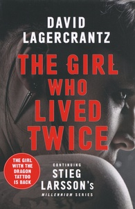 David Lagercrantz - The Girl Who Lived Twice.