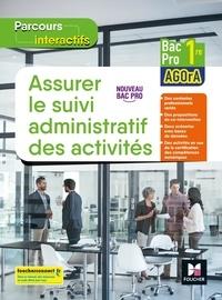 David Lallement et Luc Fages - Assurer le suivi administratif des activités 1re Bac Pro AGOrA Parcours interactifs - Cahier de l'élève.