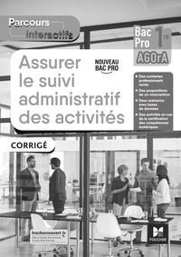 David Lallement et Luc Fages - Parcours interactifs - Assurer le suivi administratif des activités 1re Bac Pro AGOrA - Corrigé.