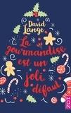 David Lange - La gourmandise est un joli défaut.