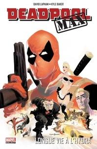 David Lapham - Deadpool Max  : Longue vie à l'Hydra !.