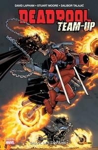 David Lapham et Stuart Moore - Deadpool Team Up T01 - Salut, les copains!.