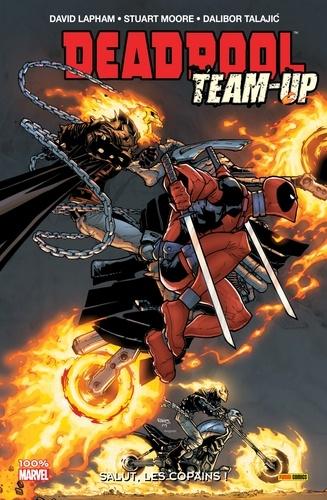 Deadpool Team Up T01. Salut, les copains!