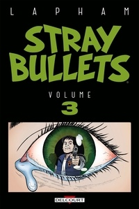 David Lapham - Stray Bullets Tome 3 : .