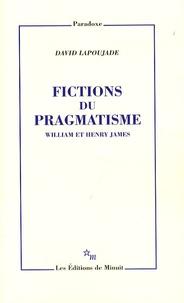David Lapoujade - Fictions du pragmatisme - William et Henry James.