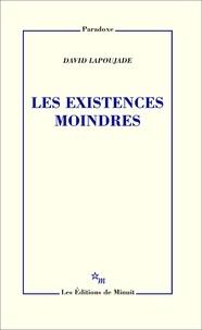 David Lapoujade - Les existences moindres.