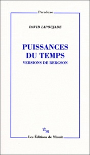 David Lapoujade - Puissances du temps - Versions de Bergson.