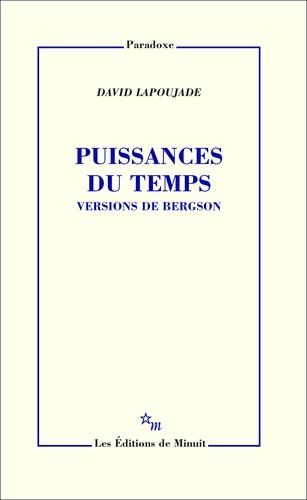 David Lapoujade - Puissances du temps - Versions de Bergson.