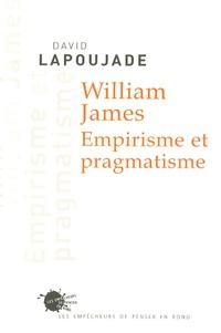 David Lapoujade - William James - Empirisme et pragmatisme.