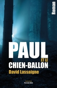 David Lassaigne - Paul et le chien-ballon.