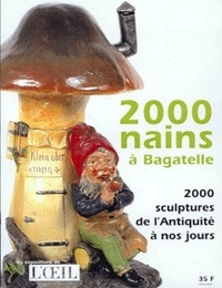 David Lavergne et Laurent Le Bon - 2000 nains à Bagatelle - 2000 sculptures de l'Antiquité à nos jours.