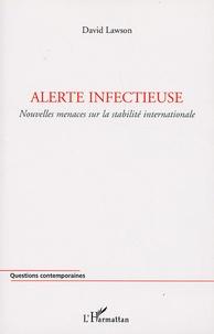 Alerte infectieuse - Nouvelles menaces sur la stabilité internationale.pdf