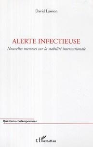 David Lawson - Alerte infectieuse - Nouvelles menaces sur la stabilité internationale.