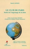 David Lawson - Le club de Paris - Sortir de l'engrenage de la dette.