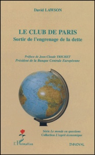 David Lawson - Le club de Paris - Sortir de l'engrenage de la dette.