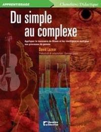 David Lazear - Du simple au complexe - Appliquer la taxonomie de Bloom et les intelligences multiples aux processus de pensée.