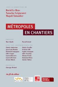 David Le Bras et Natacha Seigneuret - Métropoles en chantiers.
