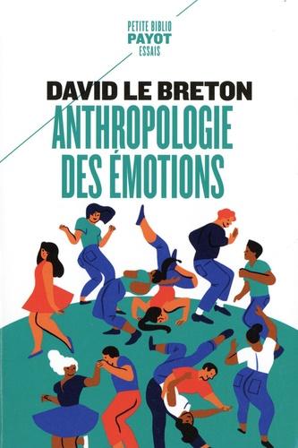 David Le Breton - Anthropologie des émotions - Etre affectivement au monde.