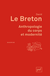 David Le Breton - Anthropologie du corps et modernité.