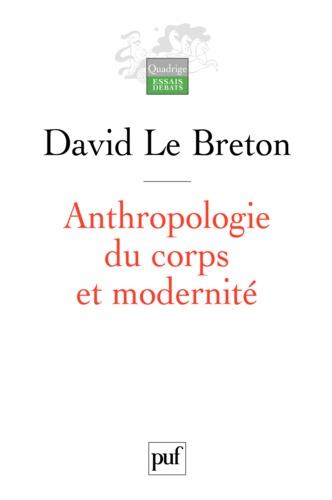 Anthropologie du corps et modernité 6e édition