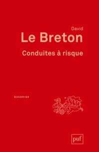 David Le Breton - Conduites à risque - Des jeux de mort au jeu de vivre.