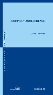 David Le Breton - Corps et adolescence.
