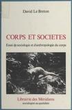 David Le Breton - Corps et Société : Essai de sociologie et anthropologie du corps.
