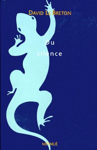 David Le Breton - Du silence - Essai.