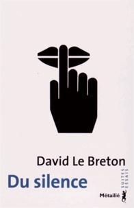 David Le Breton - Du silence.