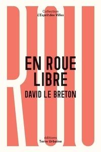 David Le Breton - En roue libre - Une anthropologie sentimentale du vélo.