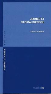 David Le Breton - Jeunes et radicalisations.