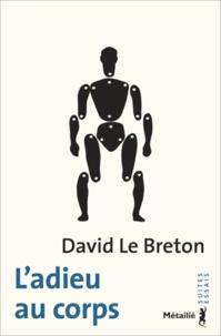 David Le Breton - L'adieu au corps.