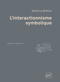 David Le Breton - L'interactionnisme symbolique.