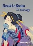 David Le Breton - Le tatouage - Ou la signature de soi.