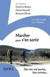 David Le Breton et Daniel Marcelli - Marcher pour s'en sortir - Un travail social créatif pour les jeunes en grande difficulté.