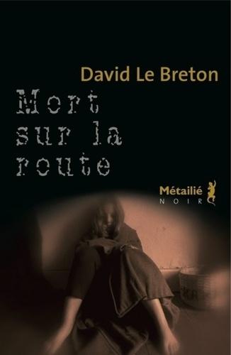 David Le Breton - Mort sur la route.