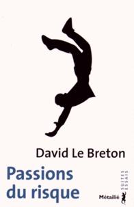 David Le Breton - Passions du risque.