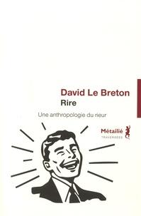 David Le Breton - Rire - Une anthropologie du rieur.