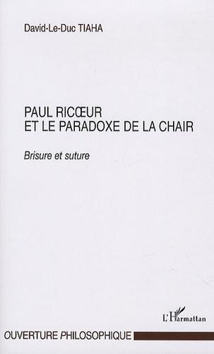 David-Le-Duc Tiaha - Paul ricoeur et le paradoxe de la chair - Brisure et suture.