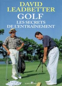 David Leadbetter - Golf - Les secrets de l'entraînement.