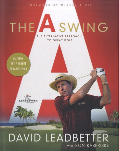 David Leadbetter - The A Swing - The Alternative Approach to Great Golf.