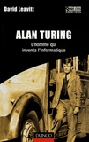 David Leavitt - Alan Turing - L'homme qui inventa l'informatique.