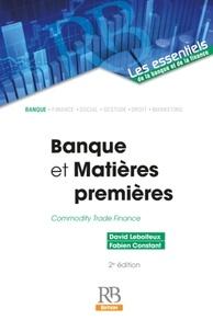 David Leboiteux et Fabien Constant - Banques et matières premières - Commodity Trade Finance.