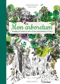 David Lechermeier et Claire Le Roy - Mon arboretum - Inventaire pas comme les autres d'arbres extraordinaires en France.