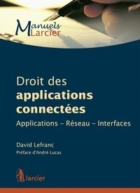 David Lefranc - Droit des applications connectées - Applications, réseau, interfaces.