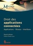 David Lefranc et André Lucas - Droit des applications connectées - Applications – Réseau – Interfaces.