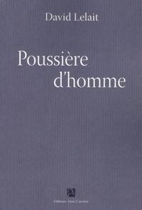 David Lelait - Poussière d'homme.