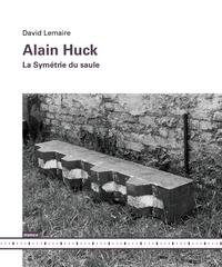 David Lemaire - Alain Huck - La symétrie du saule.